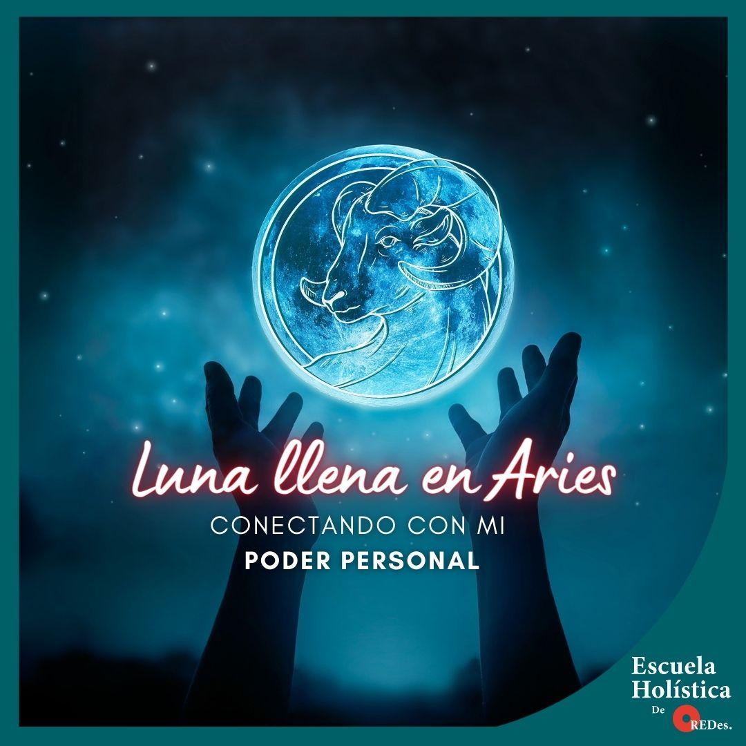 Luna llena en Aries, Conectando con mi poder